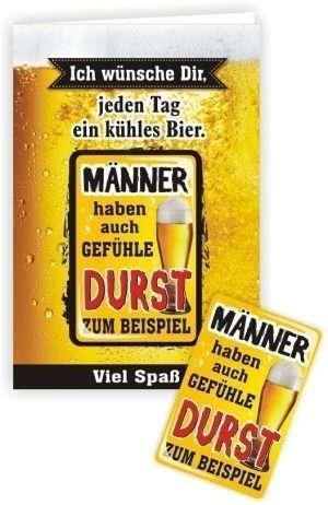 Glückwunschkarte mit Magnet Männer haben auch Gefühle, Durst auf Bier