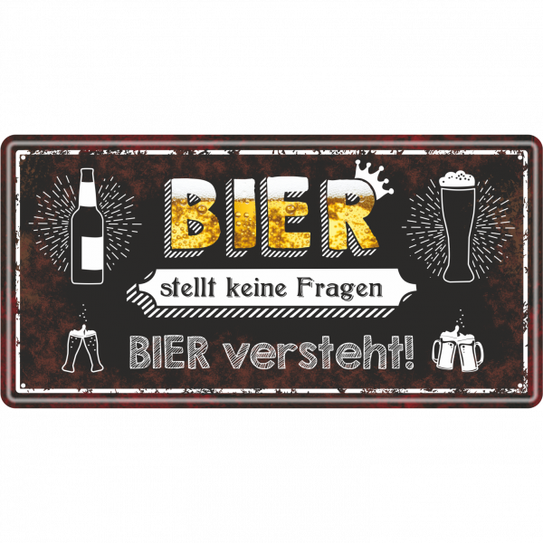 Bier-stellt-keine-Fragen-Bier-versteht-Bier-Metallschild-Blechschild-Schild-Tuerschild-Maennergeschenk-fuer-Maenner-AV-Andrea-Verlag-andrea-geschenke.de