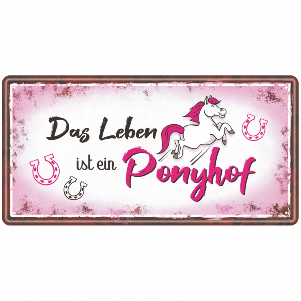 Das Leben ist ein Ponyhof Metallschild 33577 AV Andrea Verlag andrea-geschenke.de!