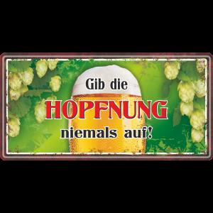 Gib-die-Hopfnung-niemals-auf-Bier-Metallschild-Blechschild-Schild-Tuerschild-Maennergeschenk-fuer-Maenner-AV-Andrea-Verlag-andrea-geschenke.de