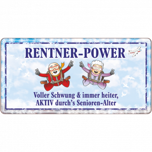 Rentner Power Metallschild 33544 AV Andrea Verlag andrea-geschenke.de!